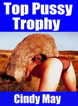 Top Pussy Trophy