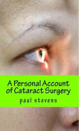 A Personal Account of Cataract Surgery