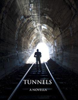 Tunnels: A Novella
