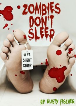 Zombies Don't Sleep: A YA Short Story