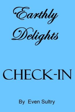 Earthly Delights: Check In