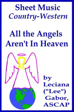 Sheet Music All The Angels Aren't In Heaven