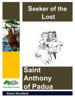 Seeker of the Lost: Saint Anthony of Padua