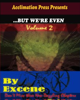 ...But We're Even -Volume 2
