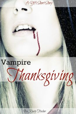 Vampire Thanksgiving: A YA Short Story