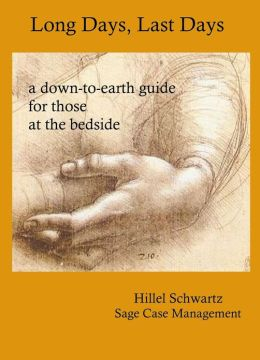 Long Days, Last Days . . . a down-to-earth guide for those at the bedside