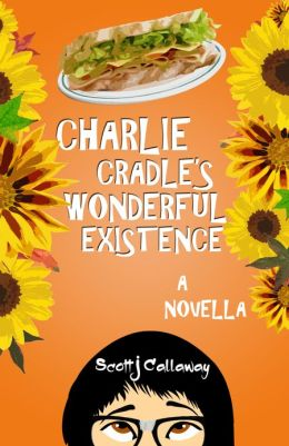 Charlie Cradle's Wonderful Existence: A Novella