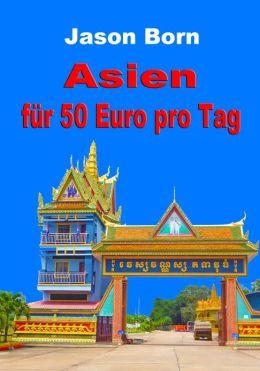 Asien für 50 Euro pro Tag