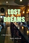 Book Cover Image. Title: Lost Dreams, Author: Raul Aguilar