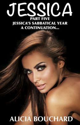 Jessica Part 5 Jessica's Sabbatical Year. A continuation...