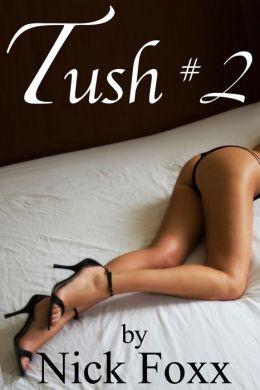 Tush #2