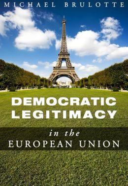Democratic Legitimacy in The European Union
