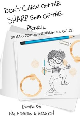 Don't Chew on the Sharp End of the Pencil