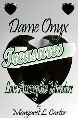 Dame Onyx Treasures [Love Among the Monsters]