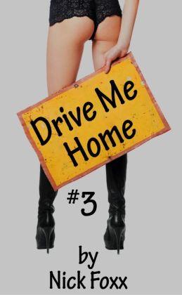 Drive Me Home #3