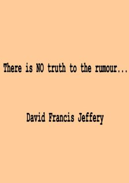 There Is No Truth To The Rumour
