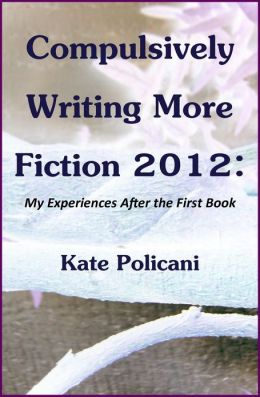 Compulsively Writing More Fiction 2012