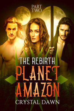 Planet Amazon the Rebirth Part 2