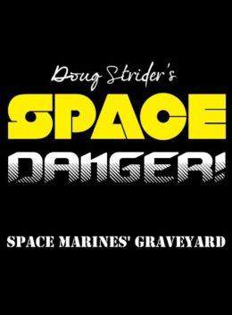 Space Danger! Space Marines' Graveyard (Short Story)