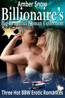 Billionaire's Big Beautiful Woman Collection - Three Hot BBW Erotic Romances