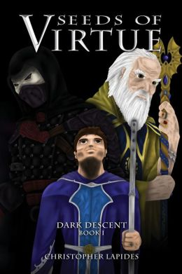 Seeds of Virtue, Dark Descent, Book I