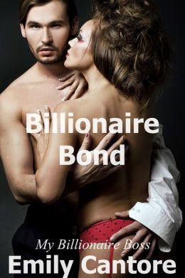 Billionaire Bond: My Billionaire Boss, Part 2 (A BDSM Erotic Romance)