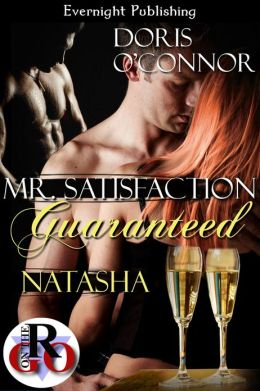Mr. Satisfaction Guaranteed-Natasha