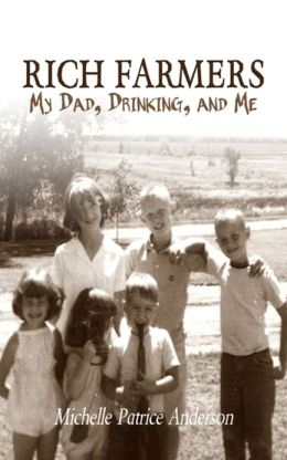 Rich Farmers: My Dad, Drinking, and Me