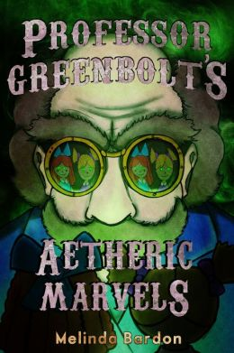 Professor Greenbolt's Aetheric Marvels