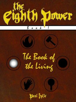 The Eighth Power: Book I: The Book of the Living