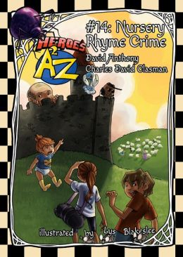 Heroes A2Z #14: Nursery Rhyme Crime