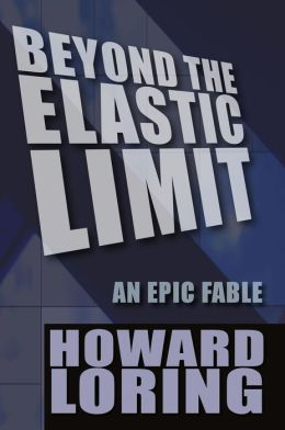 Beyond The Elastic Limit: An Epic Fable