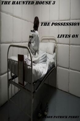 The Haunted House 3: The Possession Lives On