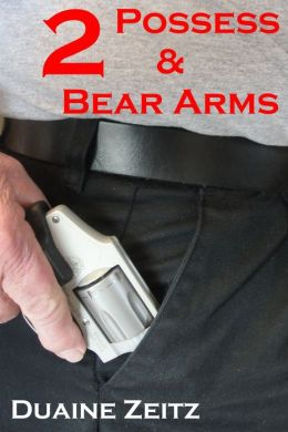 2 Possess & Bear Arms
