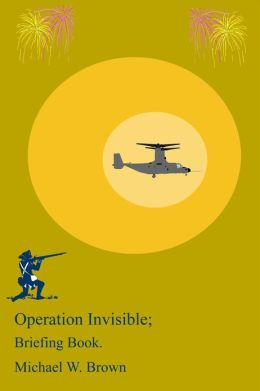Operation Invisible Briefing Book.