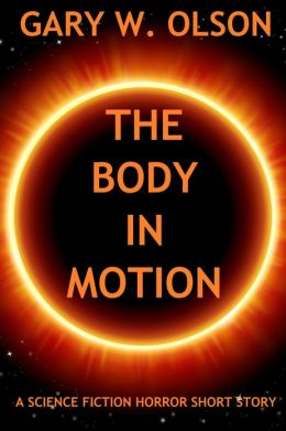 The Body in Motion (a science fiction horror short story)