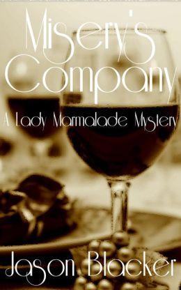 Misery's Company: A Lady Marmalade Mystery