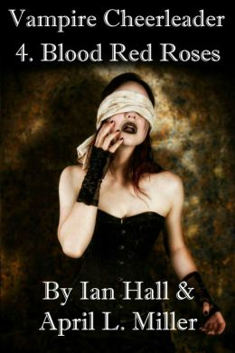 Blood Red Roses (Vampires Don't Cry; Book 4)