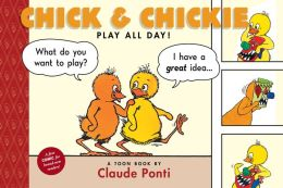 Chick and Chickie Play All Day!: Toon Books Level 1