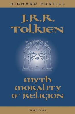 J.R.R. Tolkien: Myth, Morality, and Religion