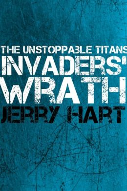 The Unstoppable Titans: Invaders' Wrath