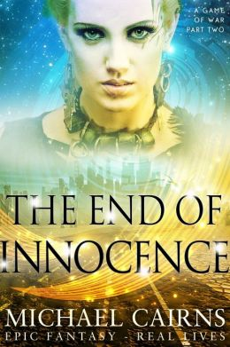 The End of Innocence (A Game of War, Part Two)