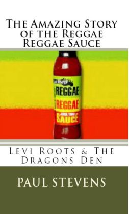 The Amazing Story of The Reggae Reggae Sauce