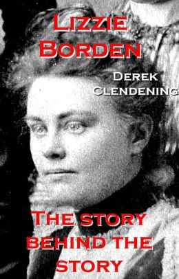 Lizzie Borden: The Story Behind the Story