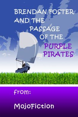 Brendan Foster and the Passage of the Purple Pirates