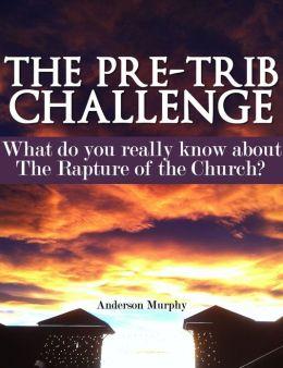 The Pre-Trib Challenge