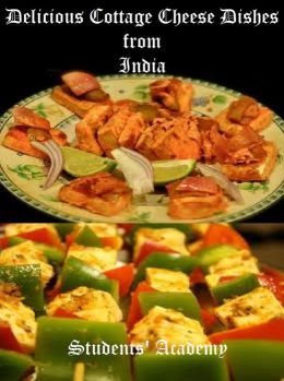 Delicious Cottage Cheese Dishes from India