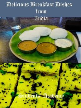 Delicious Breakfast Dishes from India