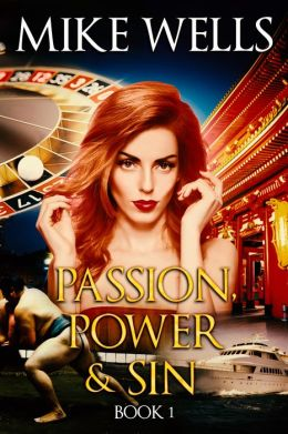 Passion, Power & Sin: The Victim of a Global Internet Scam Plots Her Revenge - Book 1