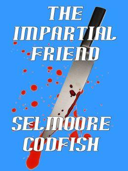 The Impartial Friend